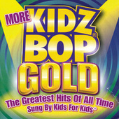 Play & Download More Kidz Bop Gold by KIDZ BOP Kids | Napster
