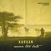 Never Too Late by Karuan