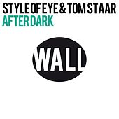 After Dark by Style Of Eye