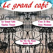 Play & Download Le grand cafe by Various Artists | Napster