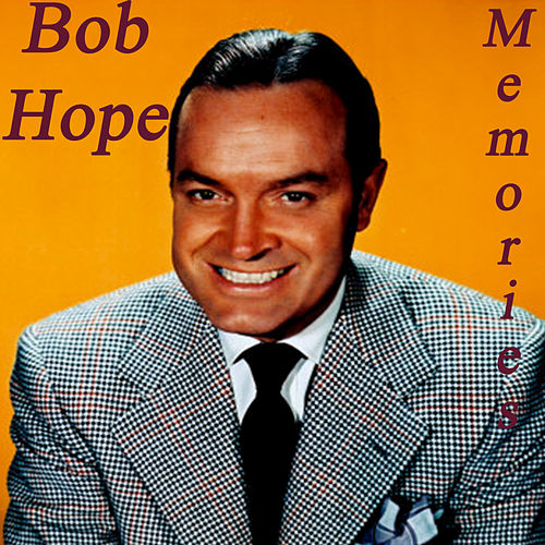Play & Download Memories by Bob Hope | Napster