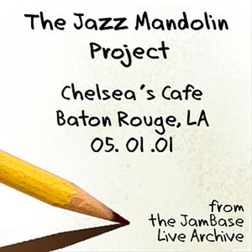 Play & Download 05-01-01 - Chelsea's Cafe - Baton Rouge, LA by The Jazz Mandolin Project | Napster
