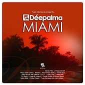 Déepalma Miami (Compiled by Yves Murasca) by Various Artists
