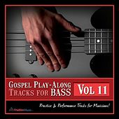 Gospel Play-Along Tracks for Bass Vol. 11 by Fruition Music Inc.