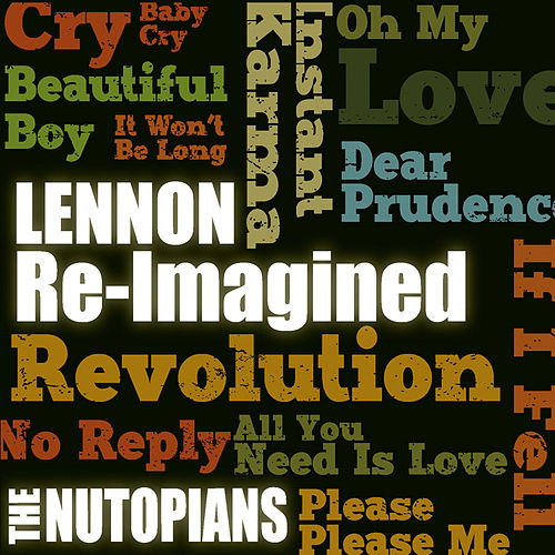 Play & Download Lennon Re-Imagined by The Nutopians | Napster