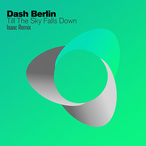 Till The Sky Falls Down (Isaac Remix) by Dash Berlin