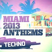 Miami 2013 Anthems: Techno - EP by Various Artists