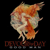 Play & Download Good Man by Devour the Day | Napster