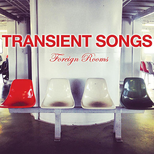 Foreign Rooms by Transient Songs