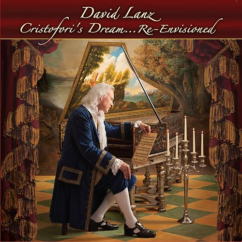 Play & Download Cristofori's Dream...Re-Envisioned by David Lanz | Napster