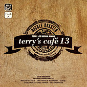 Play & Download Terry's Café 13 - Double Roasted by Various Artists | Napster