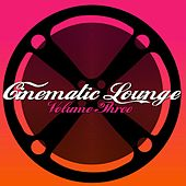 Cinematic Lounge Vol.3 by Various Artists
