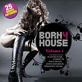 Born 4 House - Volume 1 by Various Artists