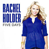 Play & Download Five Days (Single) by Rachel Holder | Napster