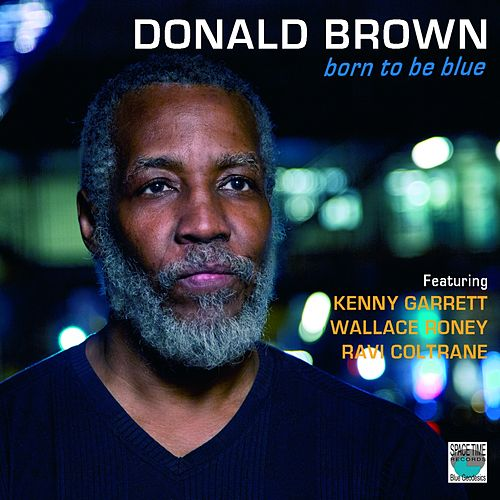 Play & Download Born to Be Blue by Donald Brown | Napster