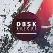 Play & Download Subdue by Dbsk | Napster