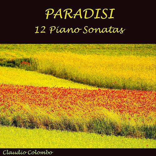 Pietro Domenico Paradisi: 12 Piano Sonatas by Claudio Colombo
