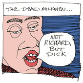 Not Richard, But Dick by The Dead Milkmen