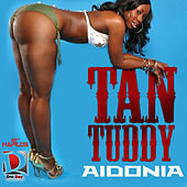 Tan Tuddy - EP by Aidonia