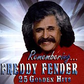 Play & Download 25 Golden Hits by Freddy Fender | Napster