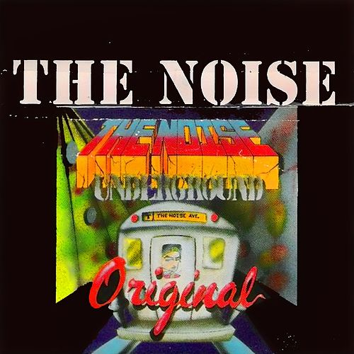 Play & Download The Noise, Vol. 1 (Underground - Asi Comienza el Ruido) by Various Artists | Napster