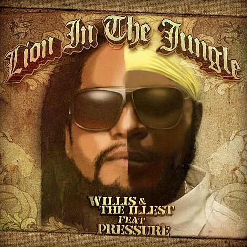 Lion in the Jungle (feat. Pressure) by Willis