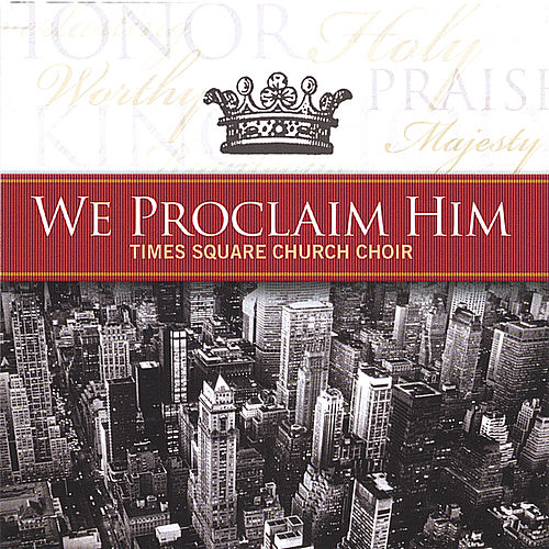 Play & Download We Proclaim Him by Times Square Church | Napster