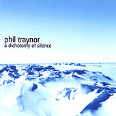 Play & Download a dichotomy of silence by Phil Traynor | Napster