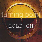 Play & Download Hold On by Turning Point | Napster
