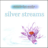 Play & Download Silver Streams by Sounds That Soothe | Napster