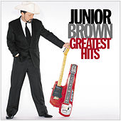 Play & Download Greatest Hits by Junior Brown | Napster