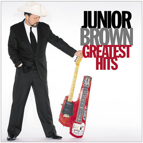 Greatest Hits by Junior Brown