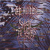 Smash To Ashes by The Hidden