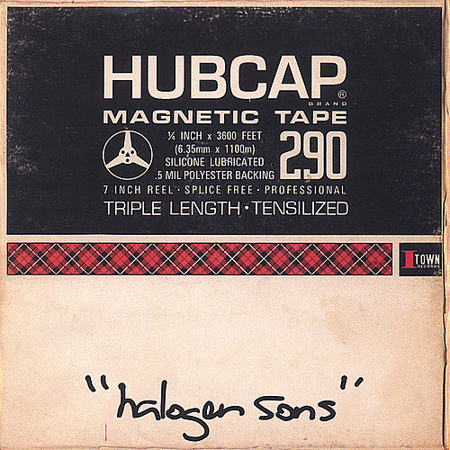 Halogen Sons by Hubcap