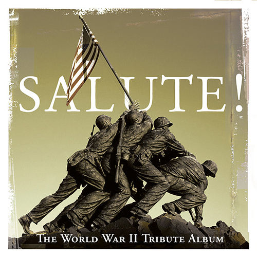 Play & Download Salute! The World War Ii Tribute Album by Various Artists | Napster