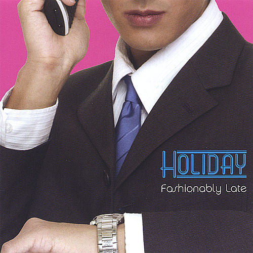 Fashionably Late by Holiday