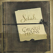 Play & Download Greatest Hymns by Selah | Napster