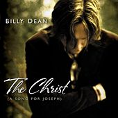 Play & Download The Christ (a Song For Joseph) by Billy Dean | Napster