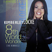 Play & Download 8th World Wonder (the Remixes) by Kimberley Locke | Napster