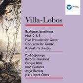 Play & Download Villa-Lobos: Bachianas Brasileiras Nos.2 & 5/Five Preludes for Guitar/Concerto for Guitar & small orchestra by Angel Romero | Napster