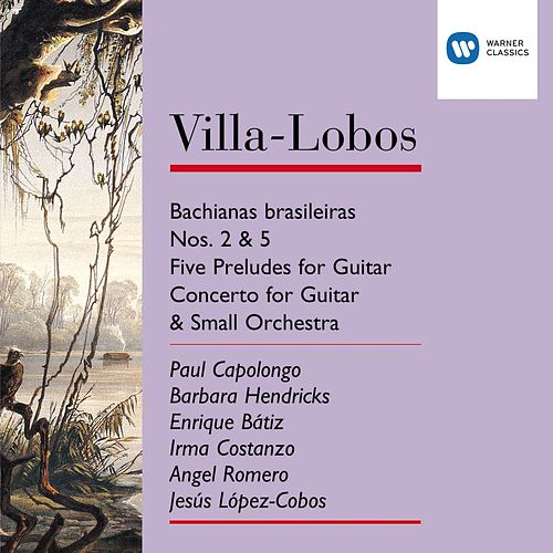 Play & Download Villa-Lobos: Bachianas Brasileiras Nos.2 & 5/Five Preludes for Guitar/Concerto for Guitar & small orchestra by Angel Romero | Napster