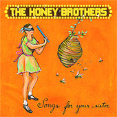 Songs For Your Sister by The Honey Brothers