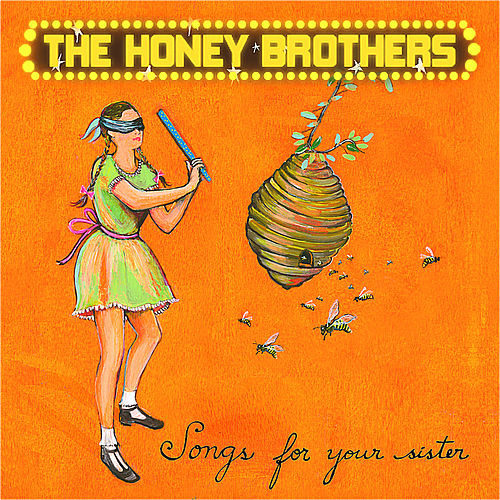 Play & Download Songs For Your Sister by The Honey Brothers | Napster
