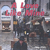 Play & Download A Love Like Mine by Joey Welz | Napster