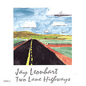 Two Lane Highways by Jay Leonhart