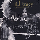 Play & Download Quintessentially Unreal by Jill Tracy | Napster