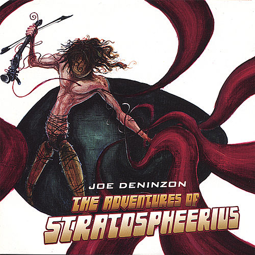Play & Download The Adventures Of Stratospheerius by Joe Deninzon | Napster