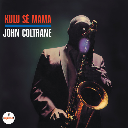 Play & Download Kulu Se Mama by John Coltrane | Napster