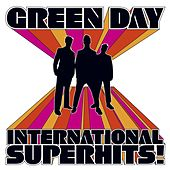 Play & Download International Superhits! by Green Day | Napster