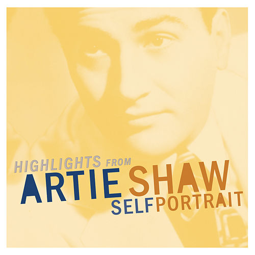 Play & Download Highlights From The Self Portrait by Artie Shaw | Napster